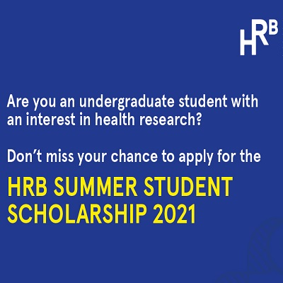 Are you an undergraduate student with an interest in health research? Don't miss your chance to apply for the HRB Summer Student Scholarship 2021